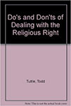 Dos & Donts of Dealing with the Religious Right